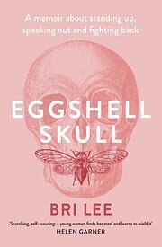 Eggshell Skull af Bri Lee