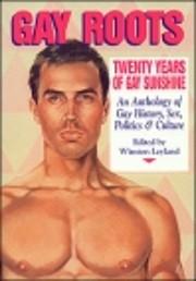 Gay Roots : Twenty Years of Gay Sunshine :…