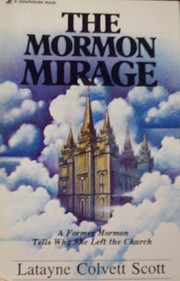 The Mormon Mirage: A Former Mormon Tells Why…
