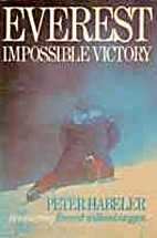 Everest: Impossible Victory by Peter Habeler