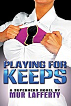 Playing For Keeps by Mur Lafferty