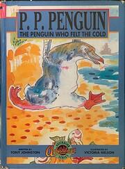 P. P. Penguin: The Penguin who felt the cold…