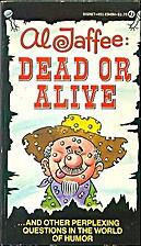 Al Jaffee Dead or Alive by Al Jaffee