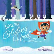 Little Red Gliding Hood – tekijä: Tara…