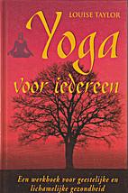 Yoga voor iedereen een werkboek voor…