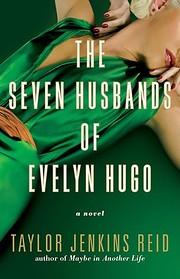The Seven Husbands of Evelyn Hugo: A Novel…