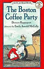 The Boston Coffee Party (I Can Read Book 3)…