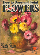 How to Draw and Paint Flowers by Walter…