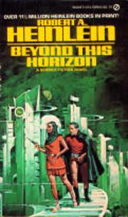 Beyond This Horizon – tekijä: Robert A.…