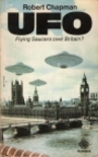 UFO Flying Saucers over Britain? - Robert Chapman