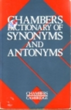 Chambers Dictionary of Synonyms and Antonyms by Martin H  Manser