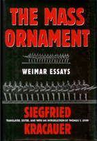 The Mass Ornament: Weimar Essays by…