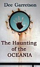 The Haunting of the Oceania by Dee Garretson
