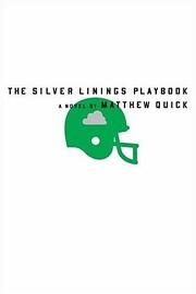The Silver Linings Playbook: A Novel por…