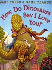 How Do Dinosaurs Say I Love You? (How Do…