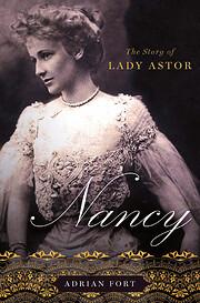 Nancy: The Story of Lady Astor por Adrian…