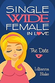 The Date (Single Wide Female in Love, Book…