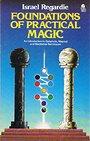 Foundations of Practical Magic - Israel Regardie