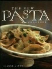 The New Pasta Cookbook de Joanne Glynn