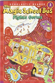 The Magic School Bus Fights Germs…