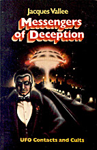 Messengers of Deception: UFO Contacts and…