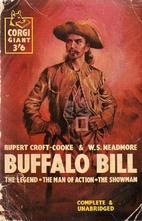 Buffalo Bill: The Legend, the Man of Action,…