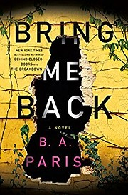 Bring Me Back: A Novel por B. A. Paris