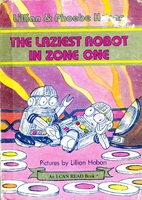 The Laziest Robot in Zone One (I Can Read)…