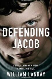 Defending Jacob: A Novel por William Landay