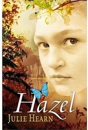 Hazel by Julie Hearn
