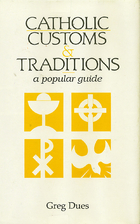 Catholic Customs and Traditions: A Popular…