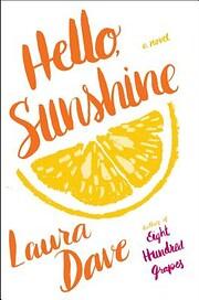 Hello, Sunshine: A Novel af Laura Dave