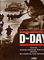 D-Day : from the Normandy beaches to the…