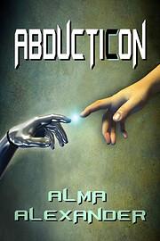 Abducticon – tekijä: Alma Alexander