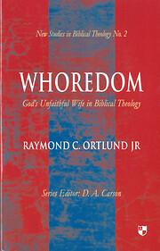 Whoredom : God's unfaithful wife in biblical…