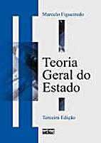 Teoria Geral do Estado by Marcelo Figueiredo