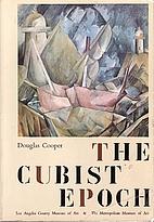 The Cubist Epoch by Douglas Cooper