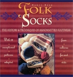 Folk Socks: The History & Techniques of…
