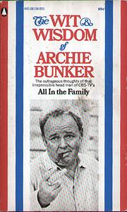 The Wit & Wisdom of Archie Bunker de Norman…