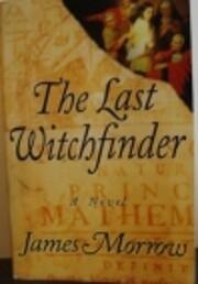 The Last Witchfinder par James Morrow