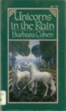 Unicorns in the Rain by Barbara Cohen