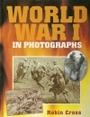 World War I In Photographs - Robin Cross