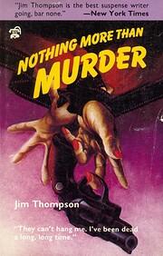 Nothing More Than Murder por Jim Thompson