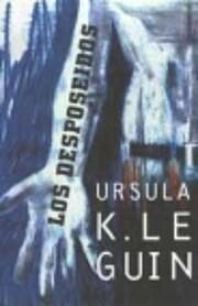 Los desposeos : una utop ambigua av Ursula…