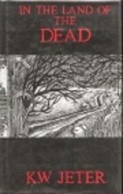 In the Land of the Dead af K. W. Jeter