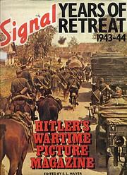 SIGNAL YEARS OF RETREAT 1943- 44 por S. L.…