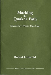Marking the Quaker path : seven key words…