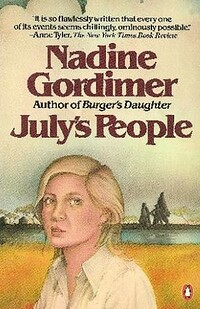nadine gordimers: julys people essay July's people themes nadine gordimer this study guide consists of approximately 23 pages of chapter summaries, quotes, character analysis, themes, and more - everything you need to sharpen your knowledge of july's people.