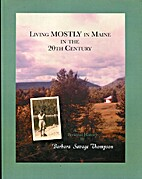 Living Mostly in Maine in the 20th Century…