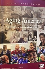 Aging America: Coping with Loss, Dying, and…